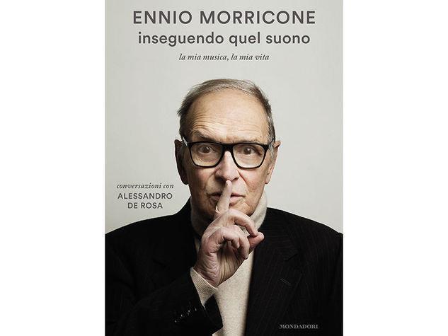 Ennio Morricone, autobiografia Inseguendo quel suono
