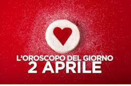 L'oroscopo del giorno di Martedì 2 Aprile