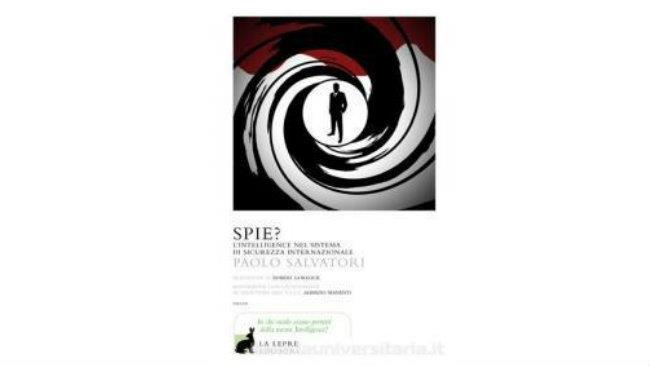 Spie? L'Intelligence nel sistema di sicurezza internazionale di Paolo Salvatori