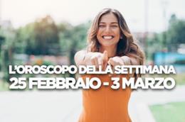 L'oroscopo della settimana, 25 Febbraio - 3 Marzo 2019