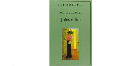 Jules e Jim romanzo di Henri-Pierre Rochè