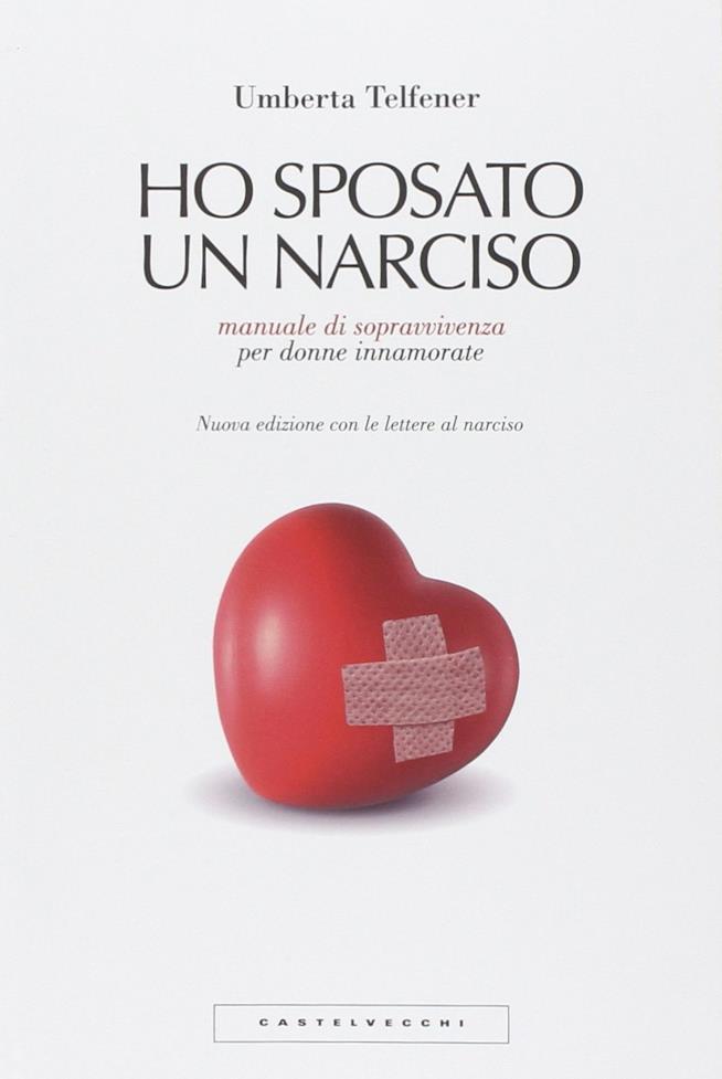 La copertina del libro Ho sposato un narciso. Manuale di sopravvivenza per donne innamorate Copertina flessibile – 21 mag 2014