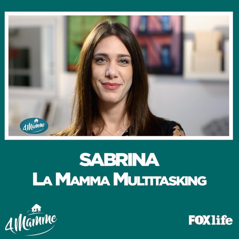 Sabrina mamma multitasking 4 mamme 2° puntata