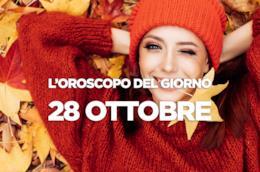 L'oroscopo del giorno di Domenica 28 Ottobre