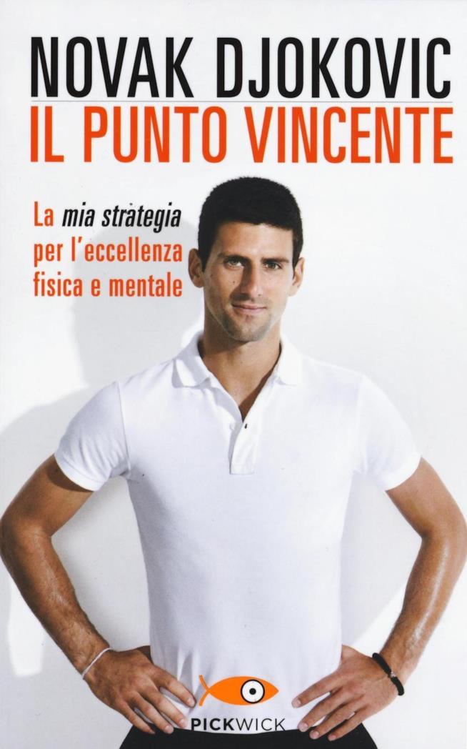 Il punto vincente. La mia strategia per l'eccellenza fisica e mentale di Novak Djokovic