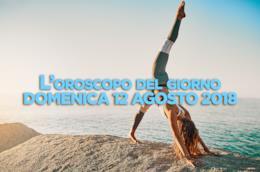L'oroscopo del giorno di oggi, Domenica 12 Agosto