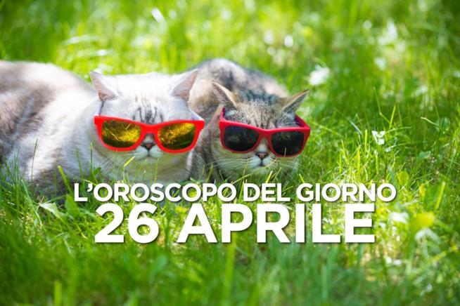 L'oroscopo del giorno di Venerdì 26 Aprile