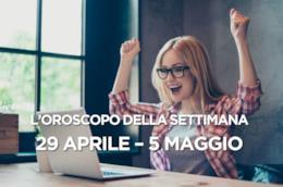 L'oroscopo della settimana, 29 Aprile - 5 Maggio 2019