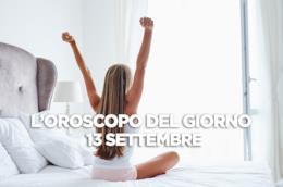 L'oroscopo del giorno di oggi, Giovedì 13 Settembre