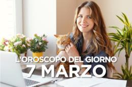 L'oroscopo del giorno di Giovedì 7 Marzo