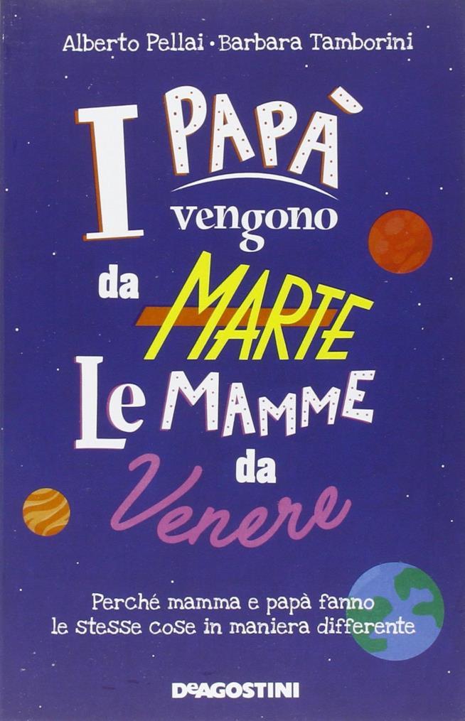 I papà vengono da Marte, le mamme da Venere