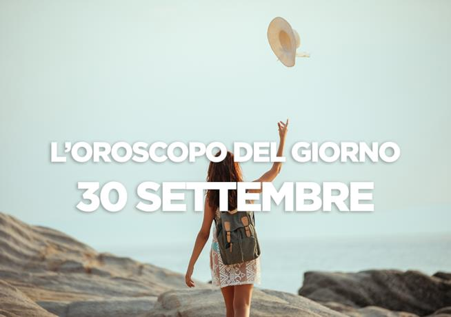 L'oroscopo del giorno di Domenica 30 Settembre