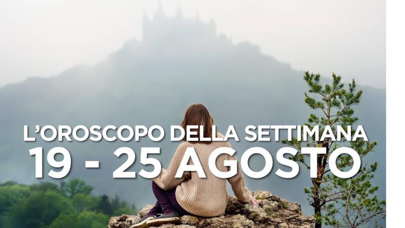 L'oroscopo della settimana, 19 - 25 Agosto 2019