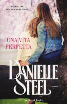 Danielle Steel Una vita perfetta