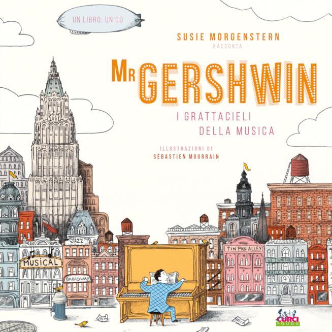 Mr Gershwin. I grattacieli della musica.