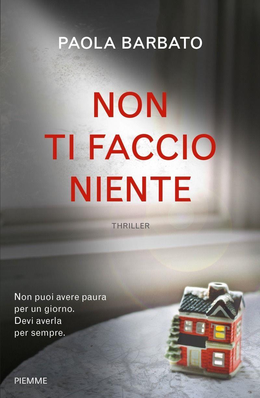 Copertina del thriller Non ti faccio niente, di Paola Barbato