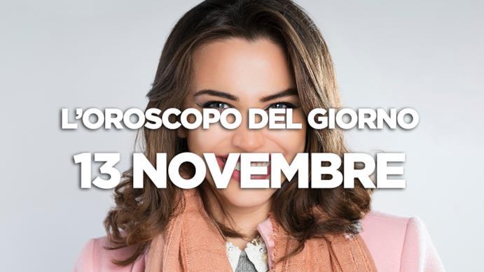 L'oroscopo del giorno di Martedì 13 Novembre