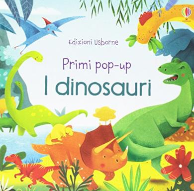 I dinosauri. Primi pop-up