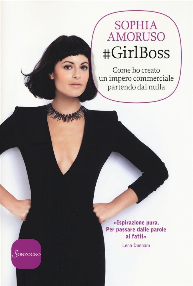 #Girlboss, il libro di Sophia Amoruso