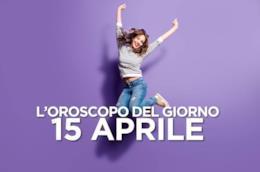 L'oroscopo del giorno di Lunedì 15 Aprile