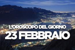 L'oroscopo del giorno di Sabato 23 Febbraio