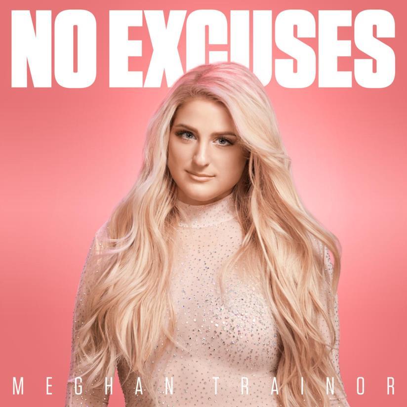 No excuses Meghan Trainor