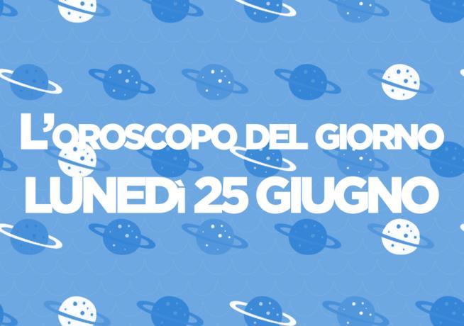 Oroscopo di oggi 25 Giugno