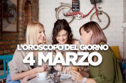 L'oroscopo del giorno di Lunedì 4 Marzo