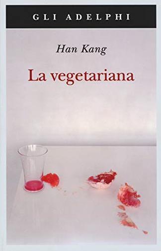 La vegetariana di Han Kang