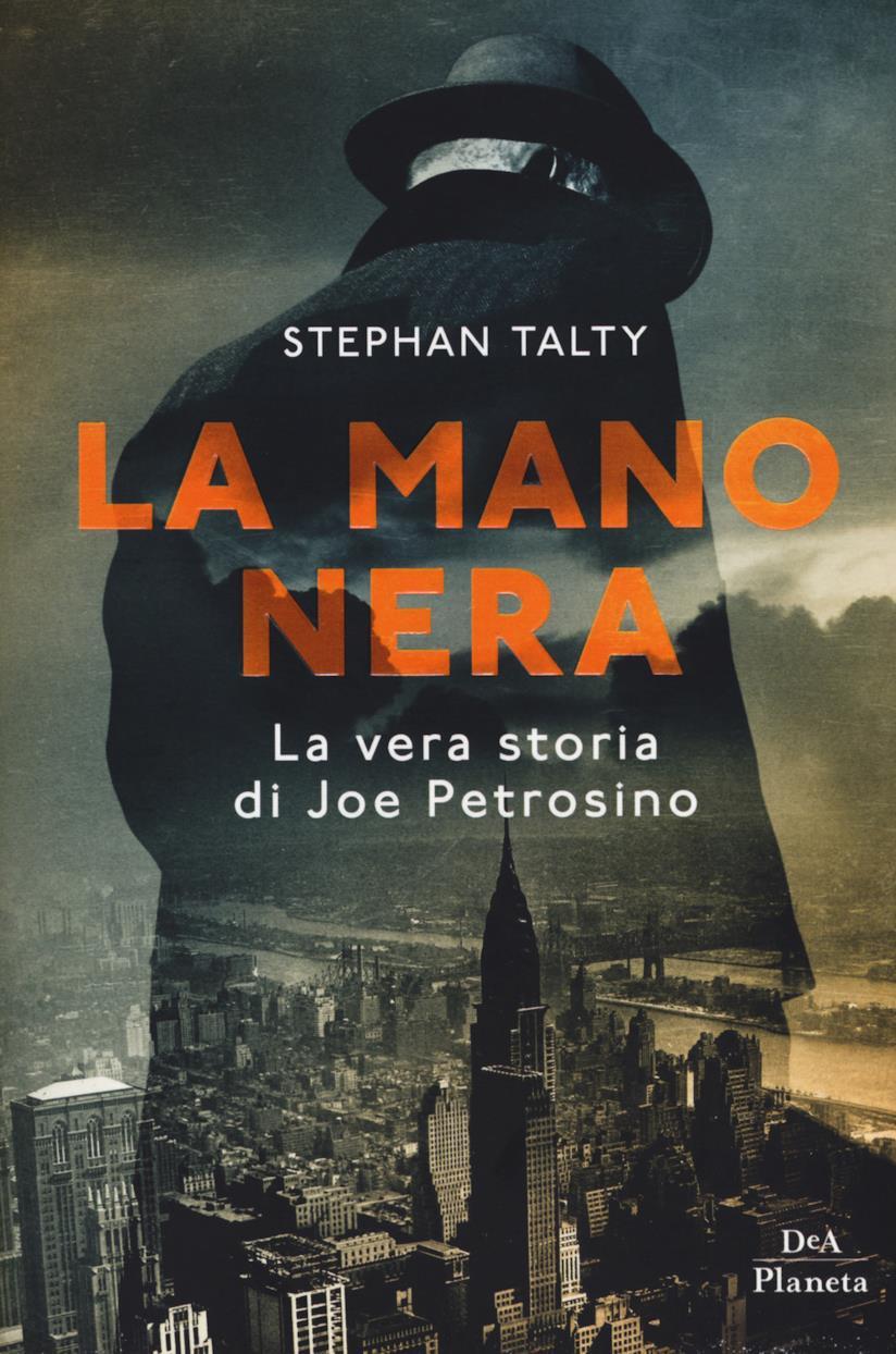 La copertina del libro La mano nera: La vera storia di Joe Petrosino