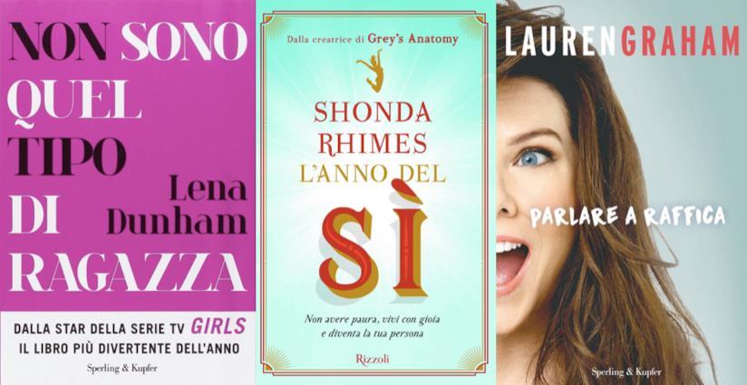 Le copertine delle autobiografie di Lena Dunham, Shonda Rhimes e Lauren Graham