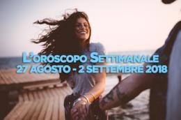 L'oroscopo della settimana, 27 Agosto - 2 Settembre