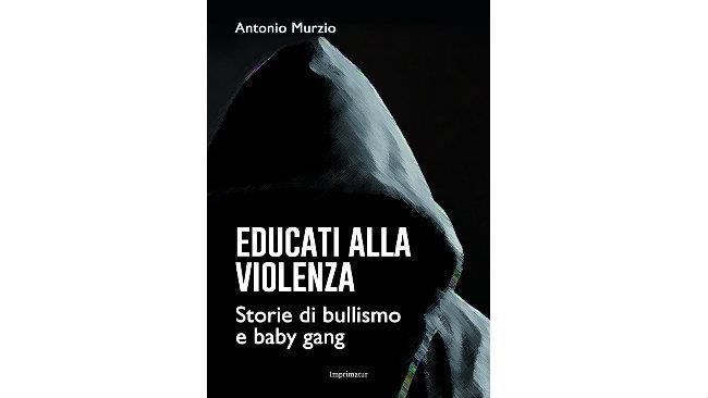 Educati alla violenza di Antonio Murzio