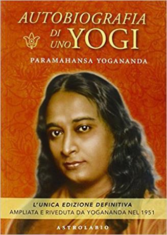 Autobiografia di uno Yogi di Paramahansa Yogananda