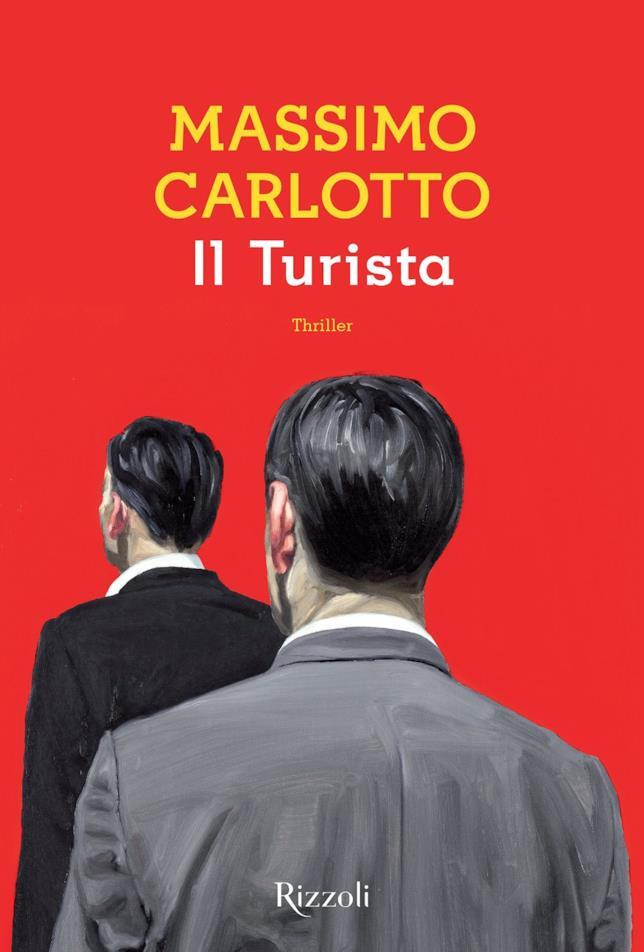 Il Turista è il primo libro di Massimo Carlotto per Rizzoli