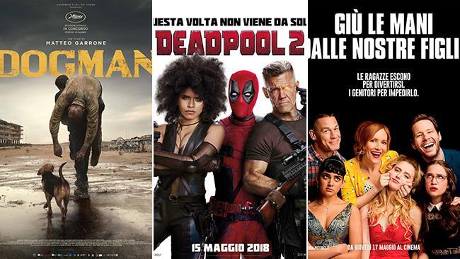 I poster dei film Dogman, Deadpool 2, Giù le mani dalle nostre figlie