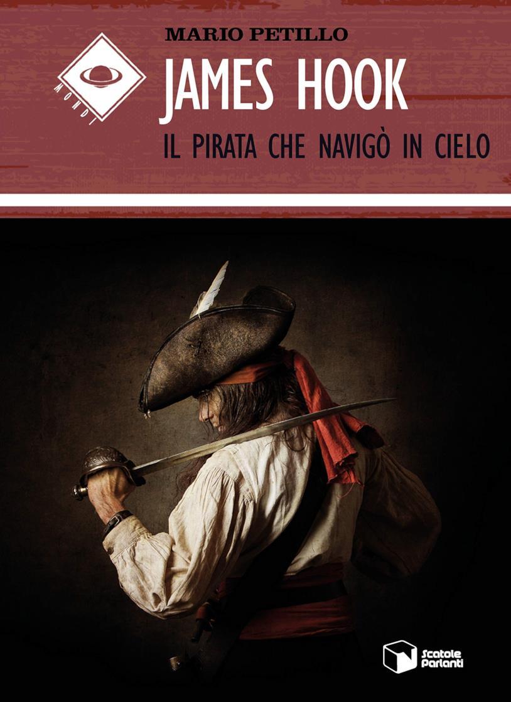 La copertina del romanzo James Hook: Il pirata che navigò in cielo