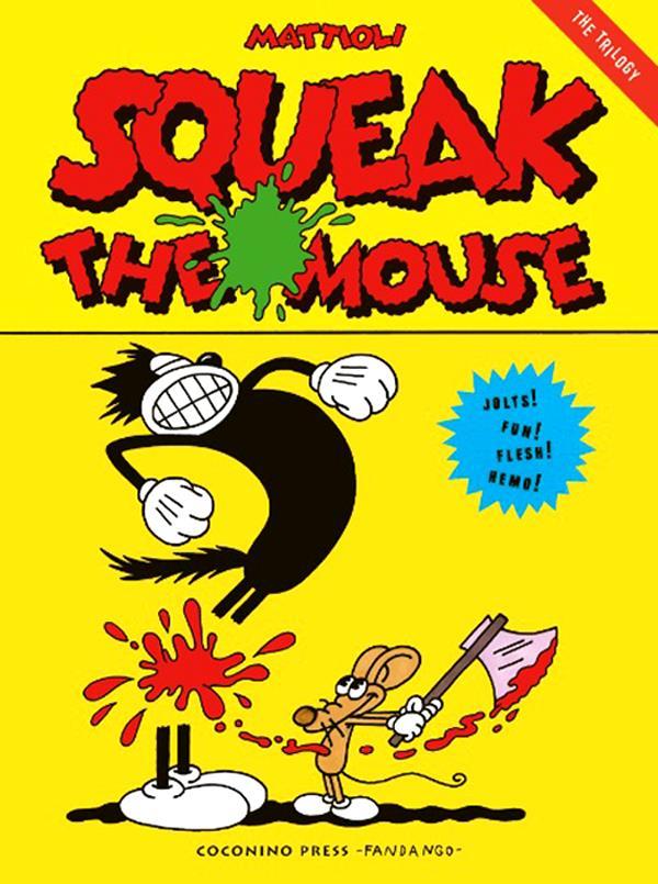 La raccolta in volume delle strisce di Squeak the Mouse