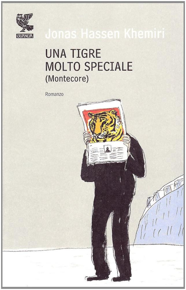 La copertina del romanzo Una tigre molto speciale (Montecore) di Jonas Hassen Khemiri