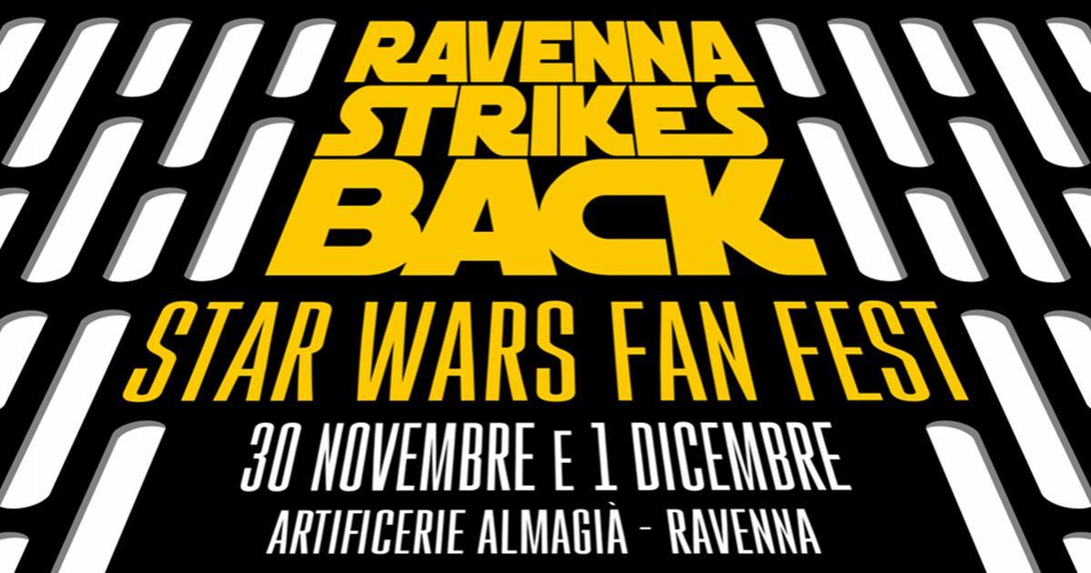 Ravenna Strikes Back: l'evento per appassionati di Star Wars il 30 novembre e il 1 dicembre - MondoFox