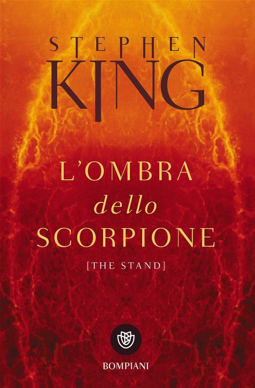 L'ombra dello scorpione, il romanzo di Stephen King