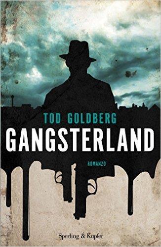 La copertina italiana dell'ultimo libro di Tod Golberg, Gangsterland