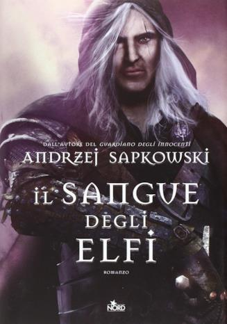 Il sangue degli elfi primo romanzo The Witcher