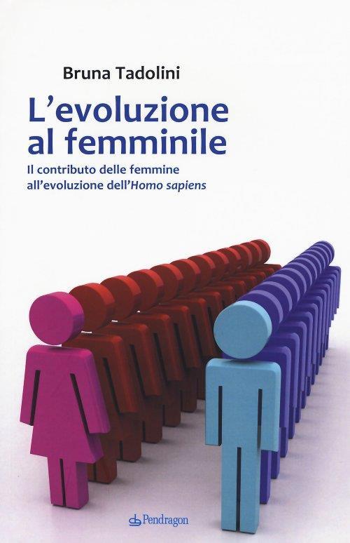 Copertina del libro L'evoluzione al femminile di Bruna Tadolini