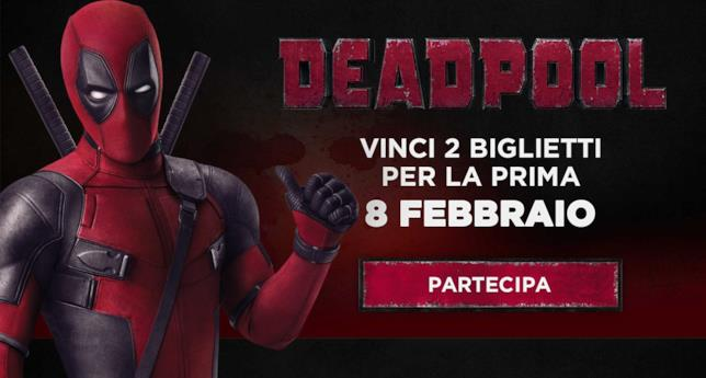 Deadpool ti regala 2 biglietti per l'anteprima del film