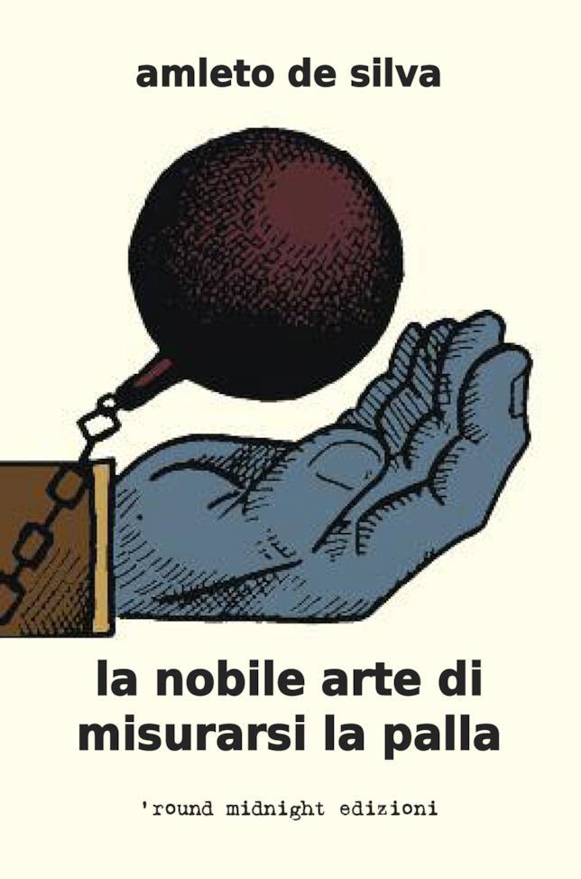 La copertina del romanzo La Nobile Arte Di Misurarsi La Palla