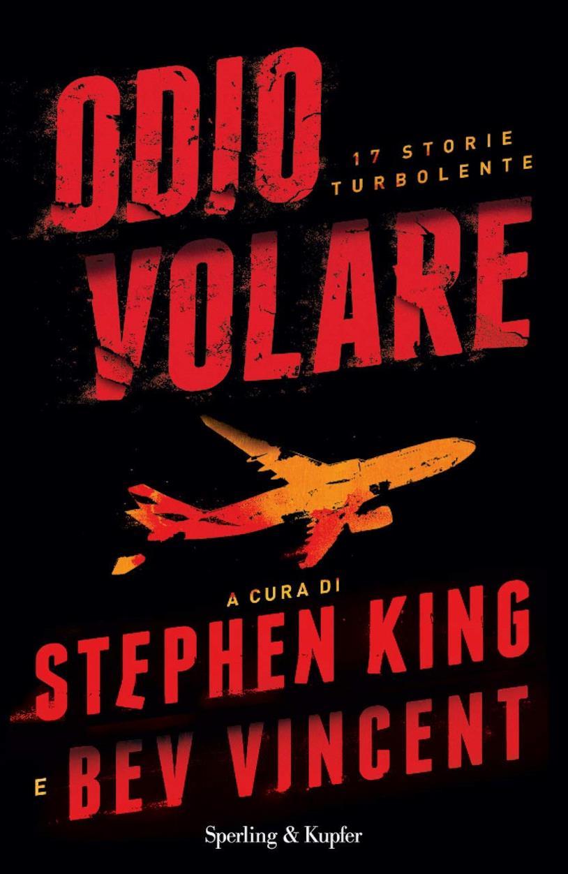 Odio Volare - 17 storie turbolente - Stephen King e Bev Vincent