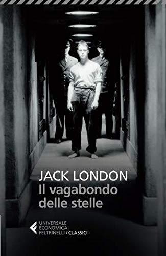 Jack London: Il vagabondo delle stelle