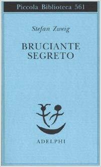 Il romanzo di Stefan Zweig Bruciante segreto