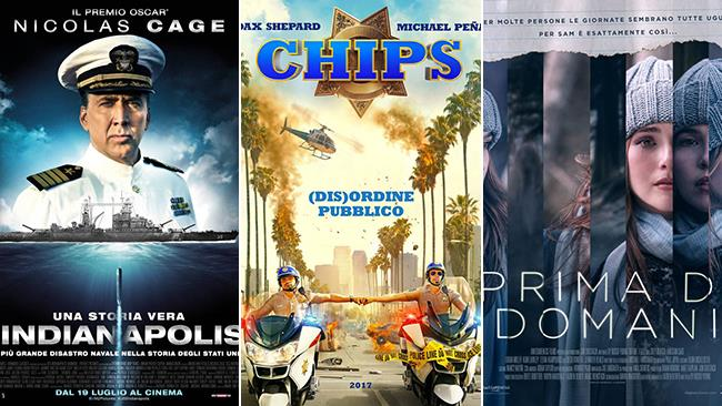 I poster dei film USS Indianapolis, CHIPs, Prima di Domani